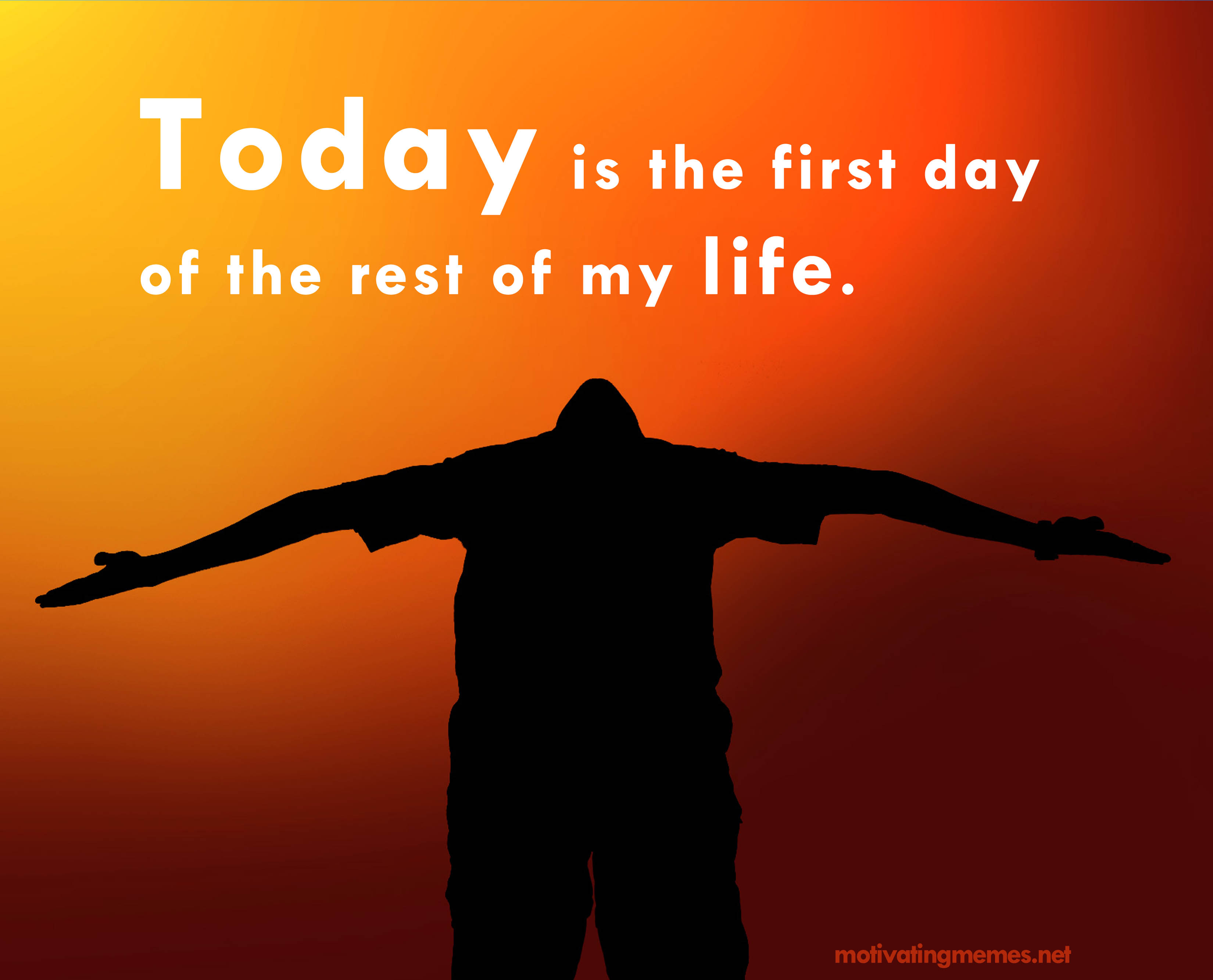 Today is the first day of the rest of my life