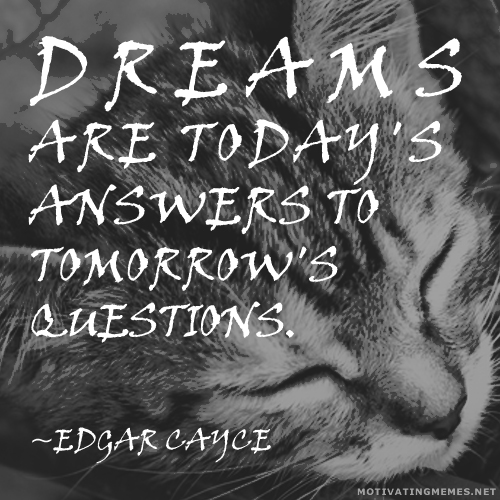 Edgar Cayce - Dreams Quote