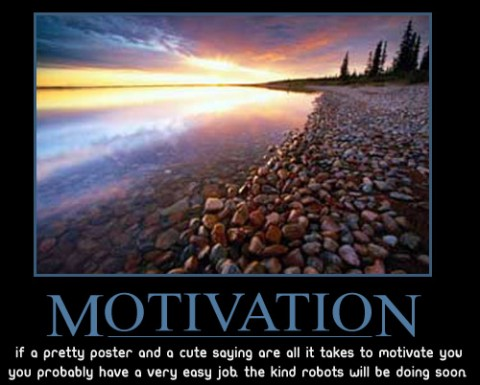 Pretty Inspirational Pictures on Motivation If A Pretty Poster And A Cute Sating Are All It Take To