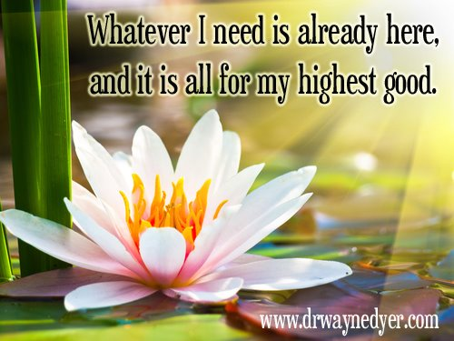 One of Wayne Dyer's Favorite Affirmations